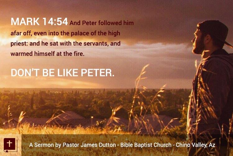 Audio Sermon Mark14 Following Afar Off Bible Baptist Church Chino Valley Az